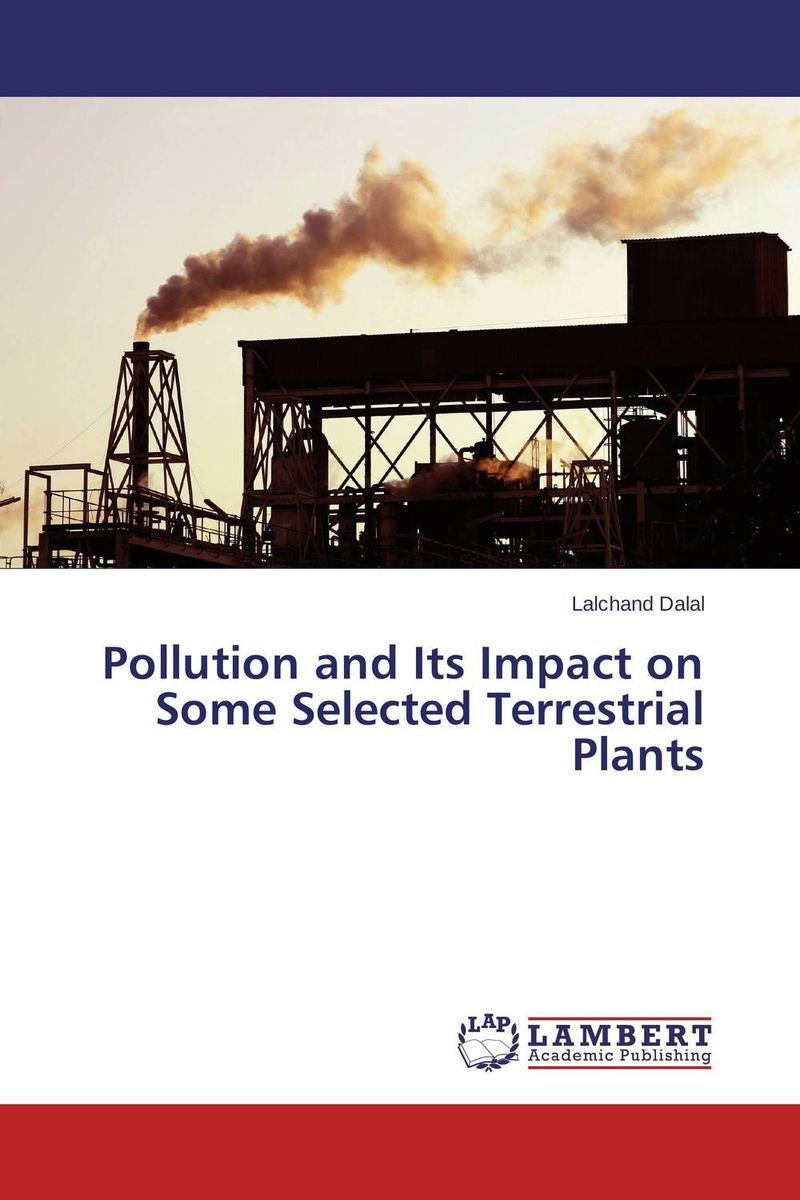 Pollution and Its Impact on Some Selected Terrestrial Plants the thirteen problems