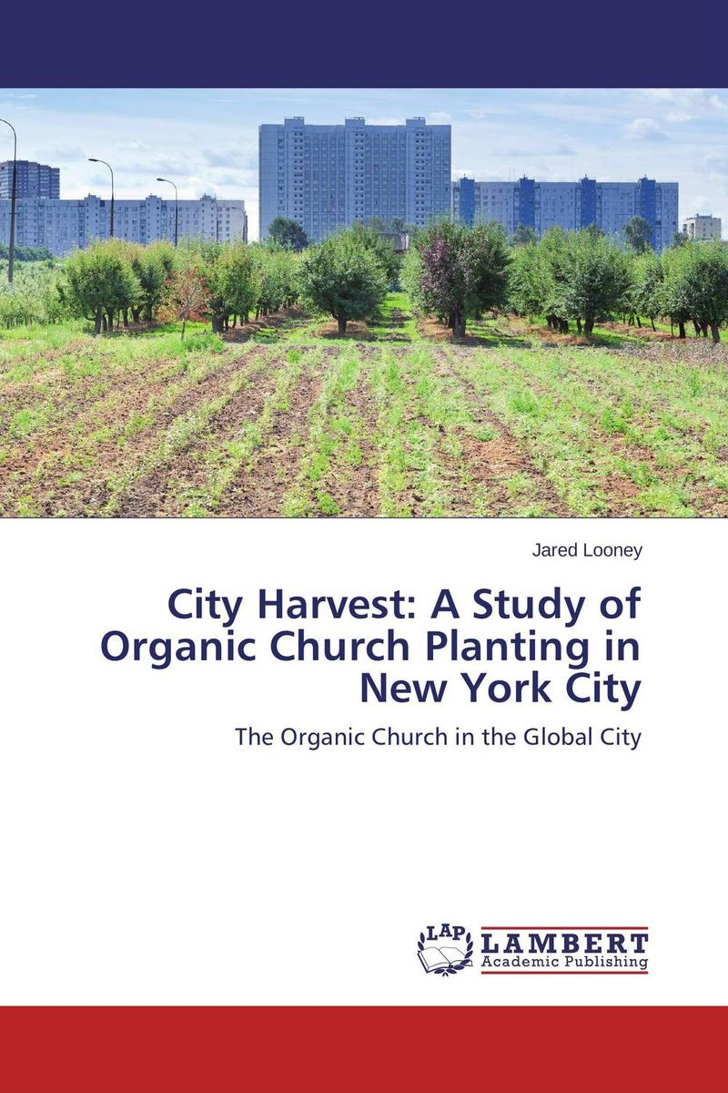 City Harvest: A Study of Organic Church Planting in New York City last templar vol 3 the the sunken church