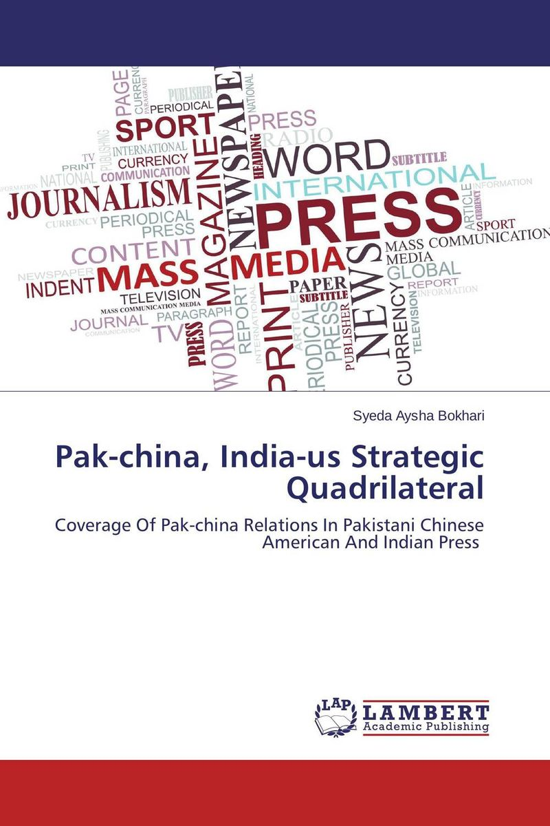 Pak-china, India-us Strategic Quadrilateral china india relations and implications for pakistan