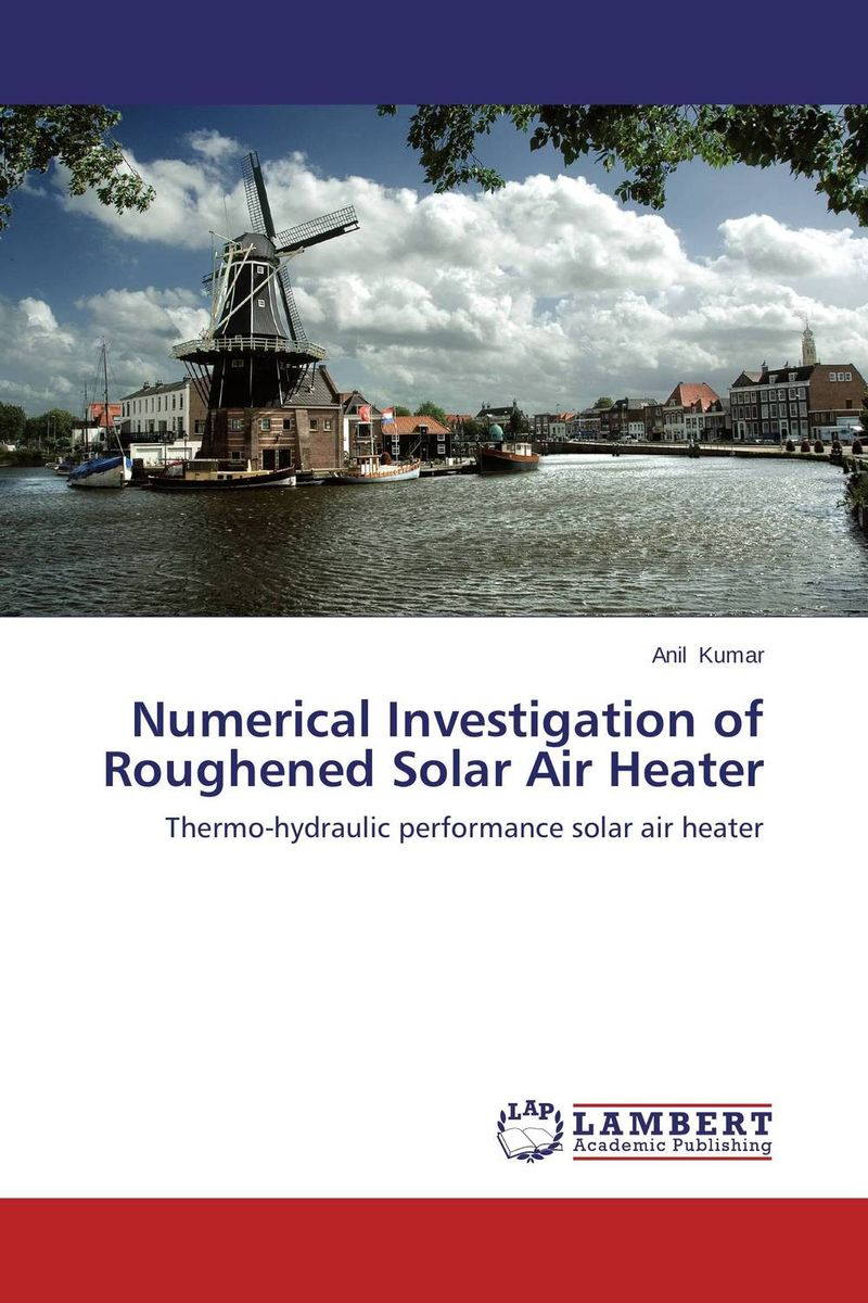 Numerical Investigation of Roughened Solar Air Heater analytical and numerical approximation solution of bio heat equation