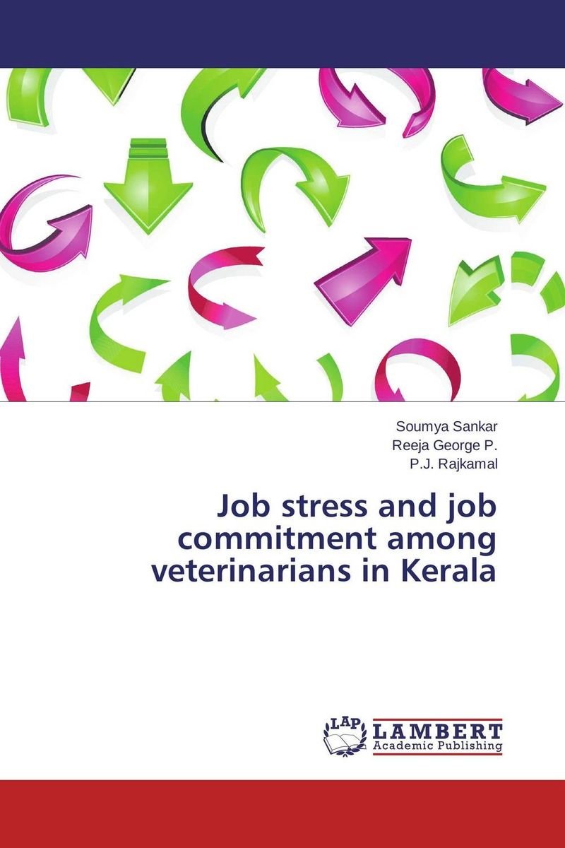 Job stress and job commitment among veterinarians in Kerala sadiq sagheer job stress role conflict work life balance impacts on sales personnel
