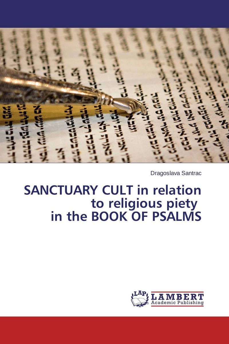 SANCTUARY CULT in relation to religious piety   in the BOOK OF PSALMS the heir