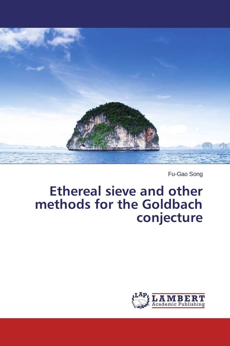 Ethereal sieve and other methods for the Goldbach conjecture belousov a security features of banknotes and other documents methods of authentication manual денежные билеты бланки ценных бумаг и документов