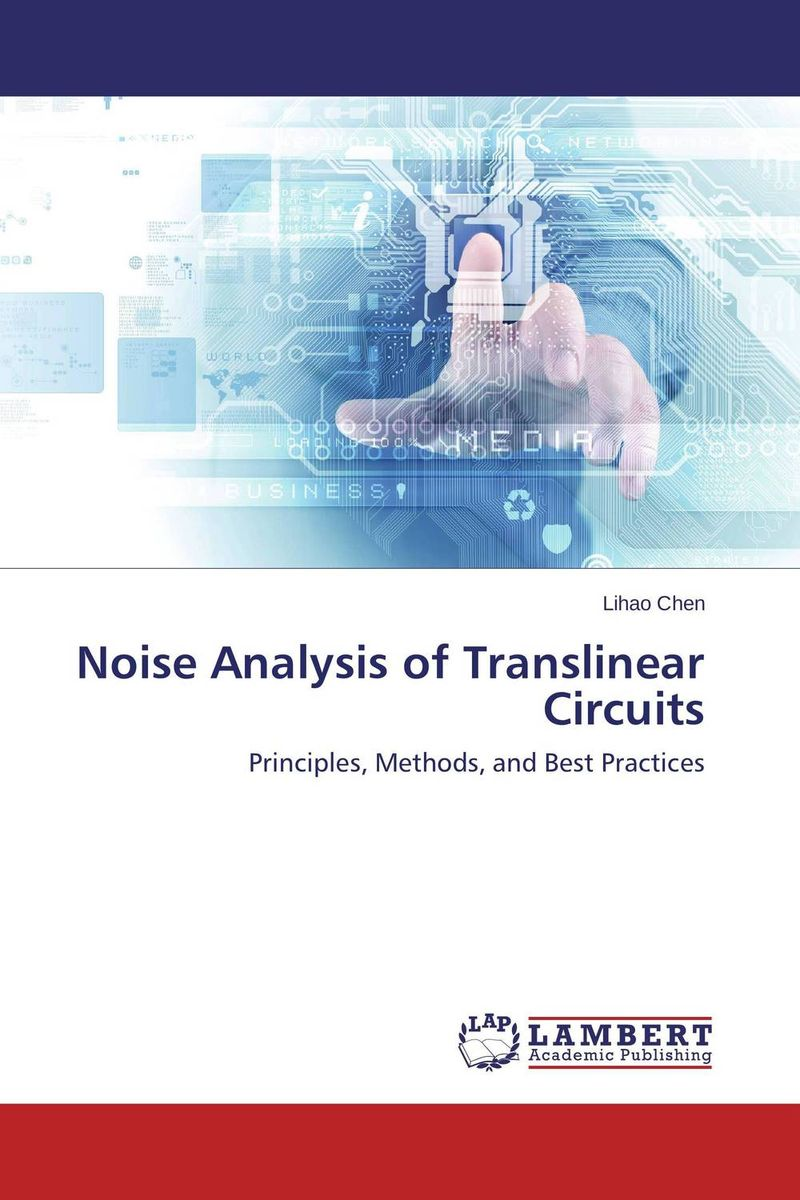 Noise Analysis of Translinear Circuits noise analysis of translinear circuits
