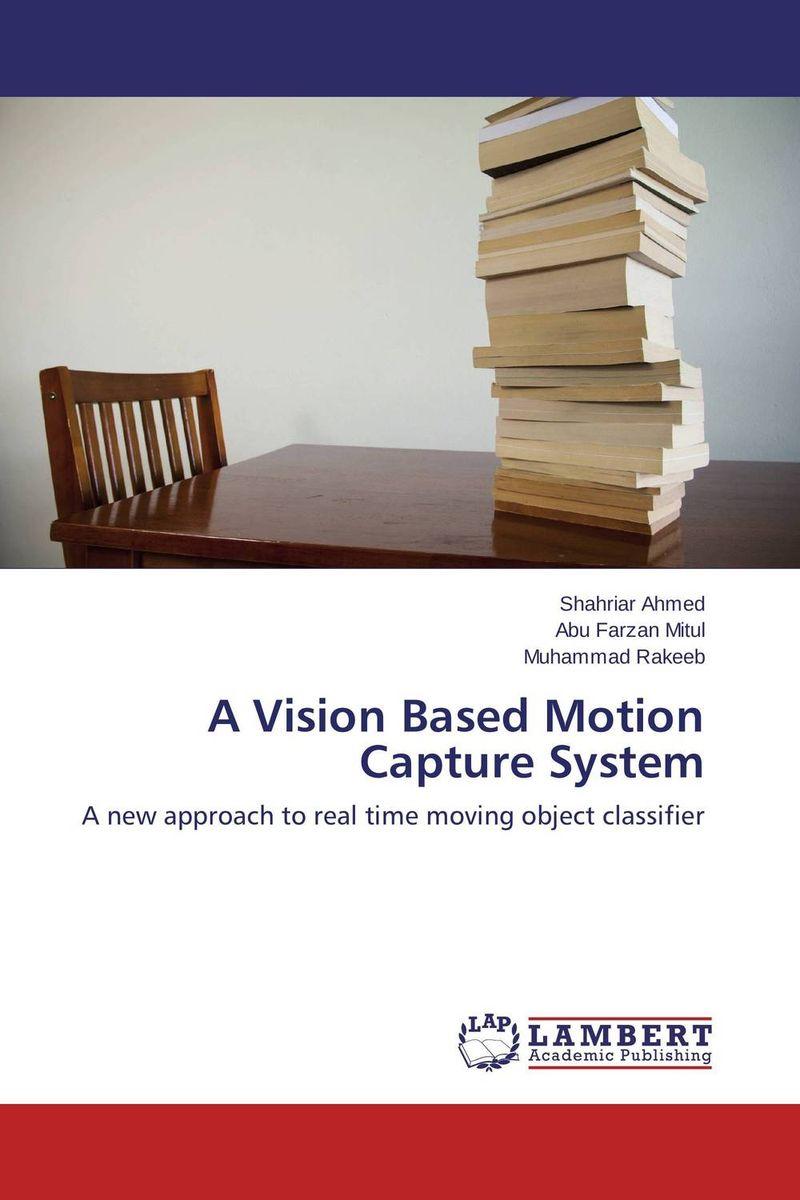 купить A Vision Based Motion Capture System недорого