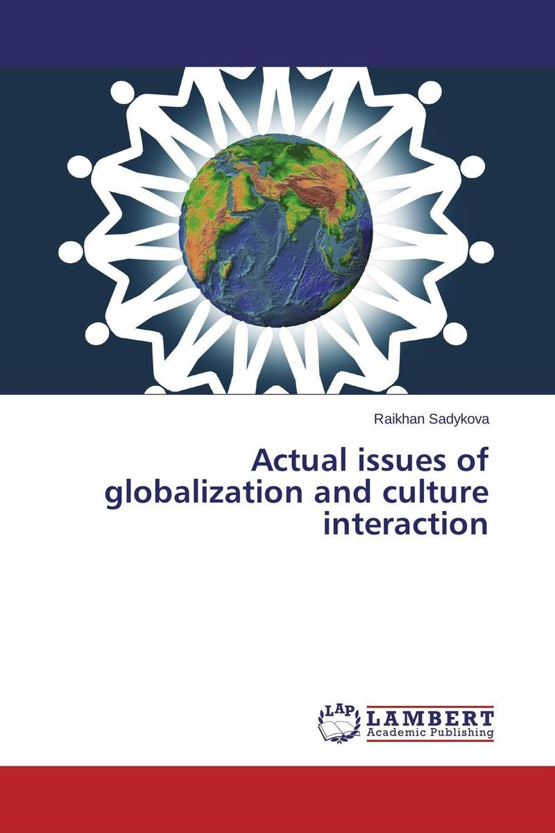 Actual issues of globalization and culture interaction rudenko marina actual issues of the development of entrepreneurships in russia