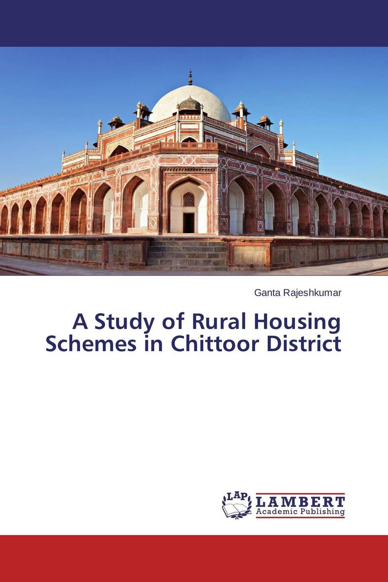 A Study of Rural Housing Schemes in Chittoor District social housing in glasgow volume 2