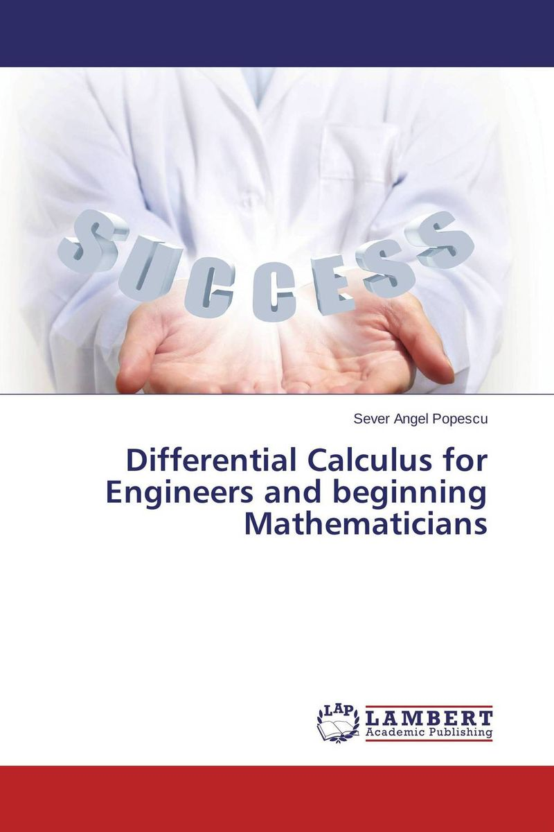 Differential Calculus for Engineers and beginning Mathematicians
