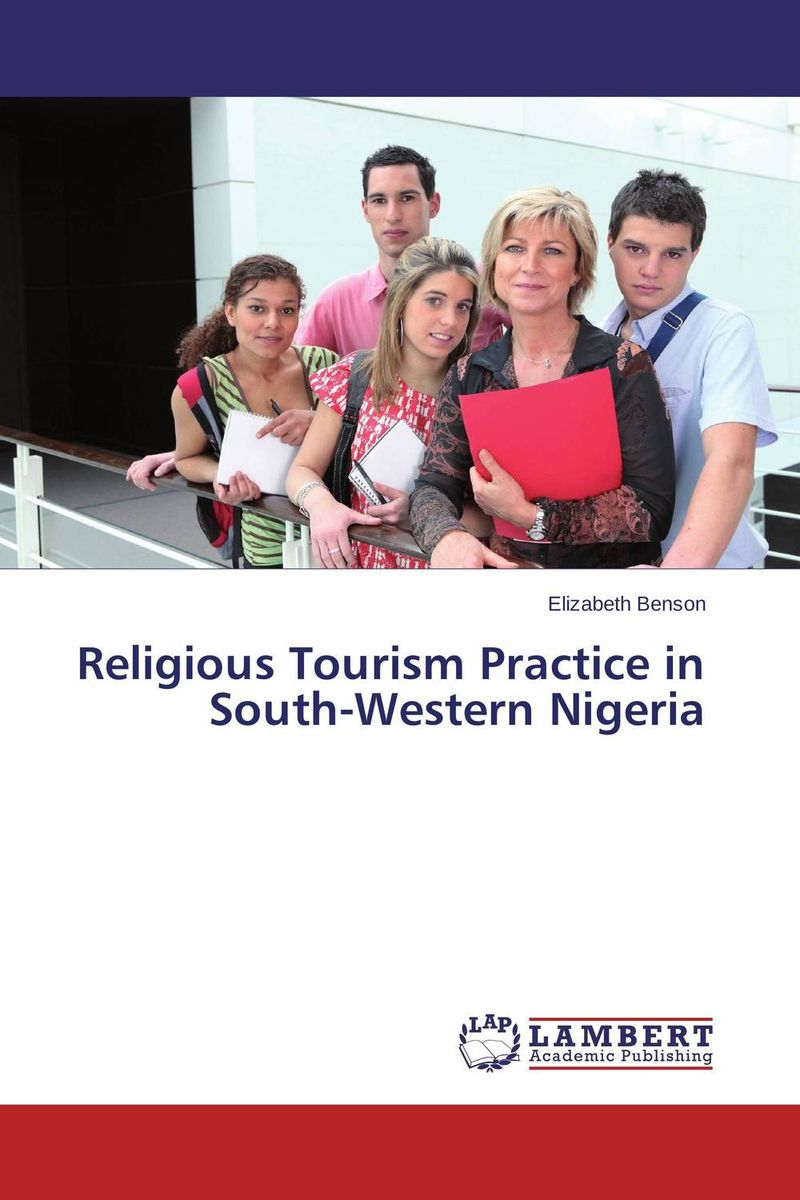Religious Tourism Practice in South-Western Nigeria olorunfemi samuel oluwaseyi tourism development in nigeria