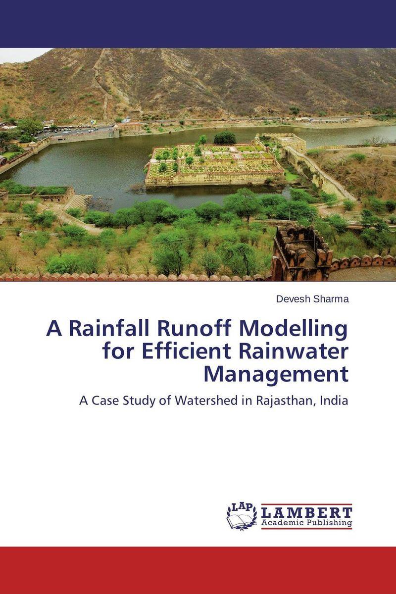 купить A  Rainfall  Runoff  Modelling  for Efficient Rainwater Management по цене 5283 рублей