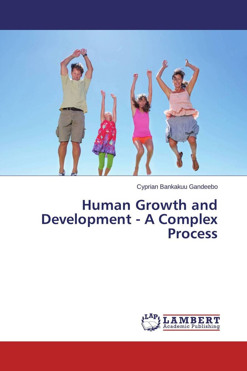 Human Growth and Development - A Complex Process human growth and development a complex process