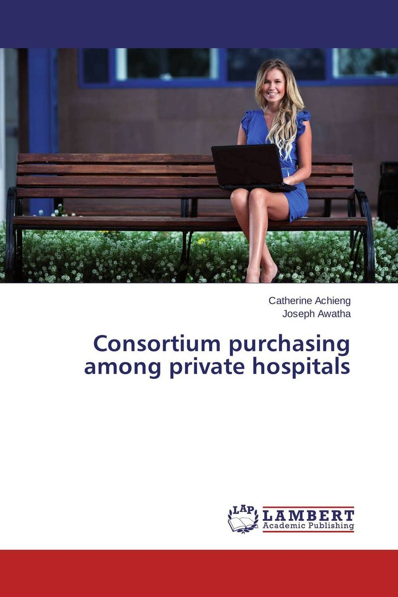 Consortium purchasing among private hospitals hf dowling city hospitals – the undercare of the underprivileged
