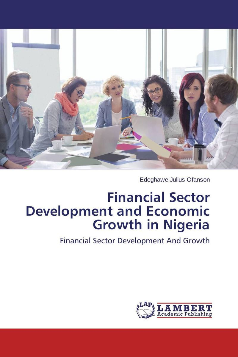 Financial Sector Development and Economic Growth in Nigeria economic growth in nigeria