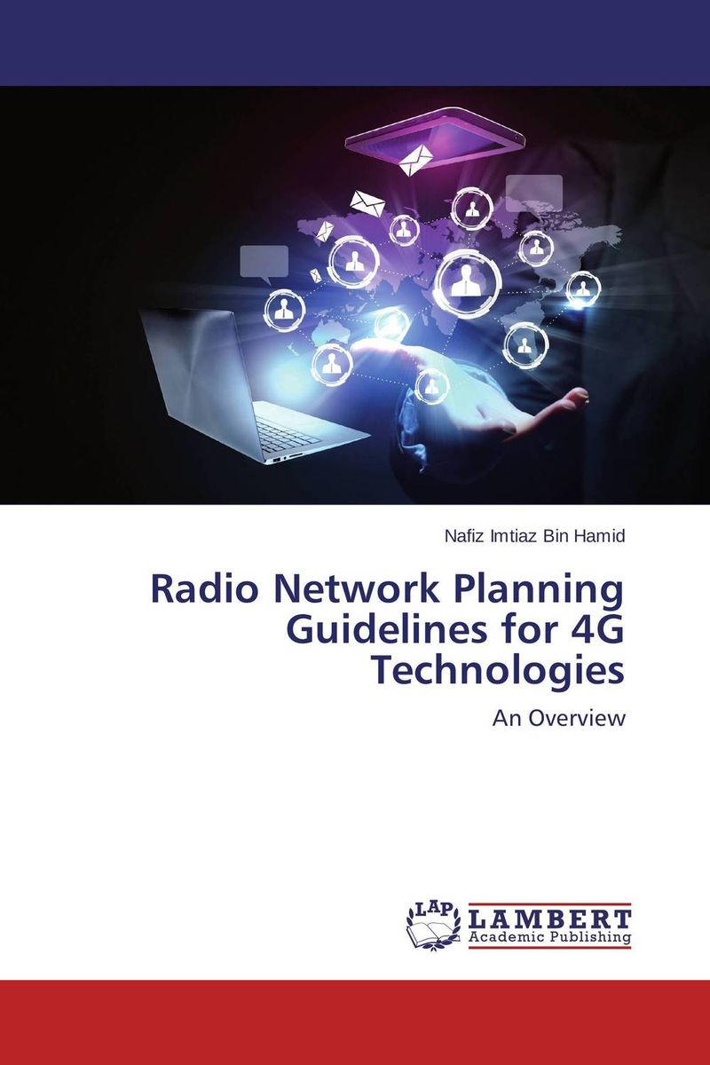 Radio Network Planning Guidelines for 4G Technologies annlee hines a planning for survivable networks