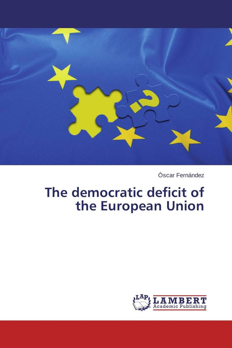 The democratic deficit of the European Union driven to distraction