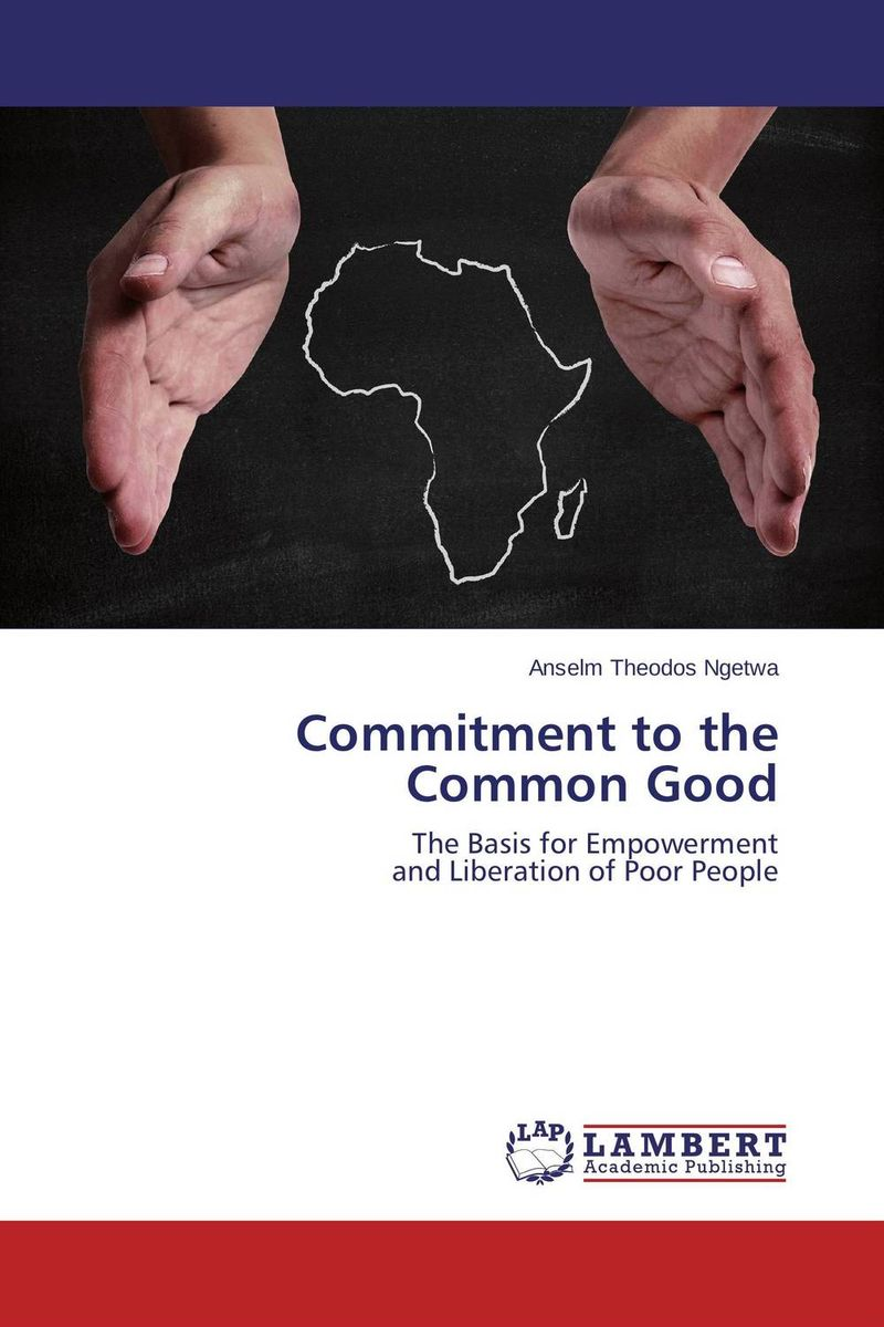 Commitment to the Common Good the common link