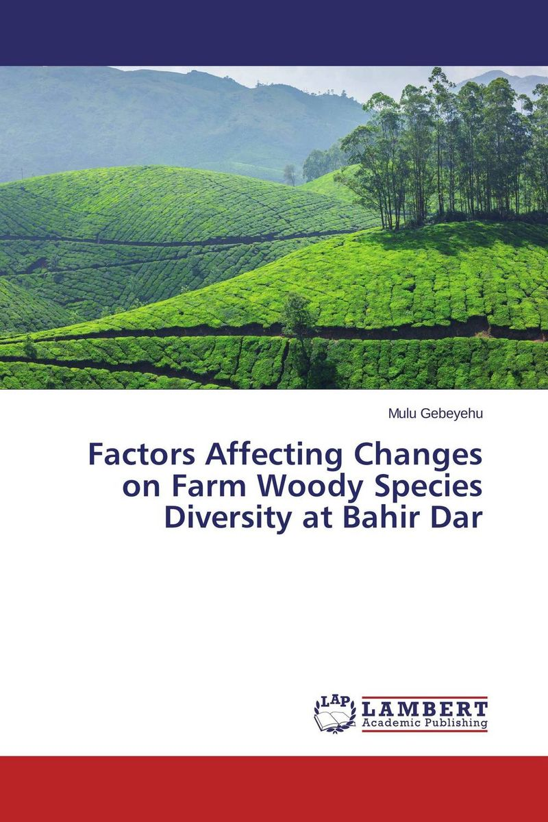 Factors Affecting Changes on Farm Woody Species Diversity at Bahir Dar gnanasekar s and chandrasekhar c n carbon sequestration in multipurpose tree species at seedling stage