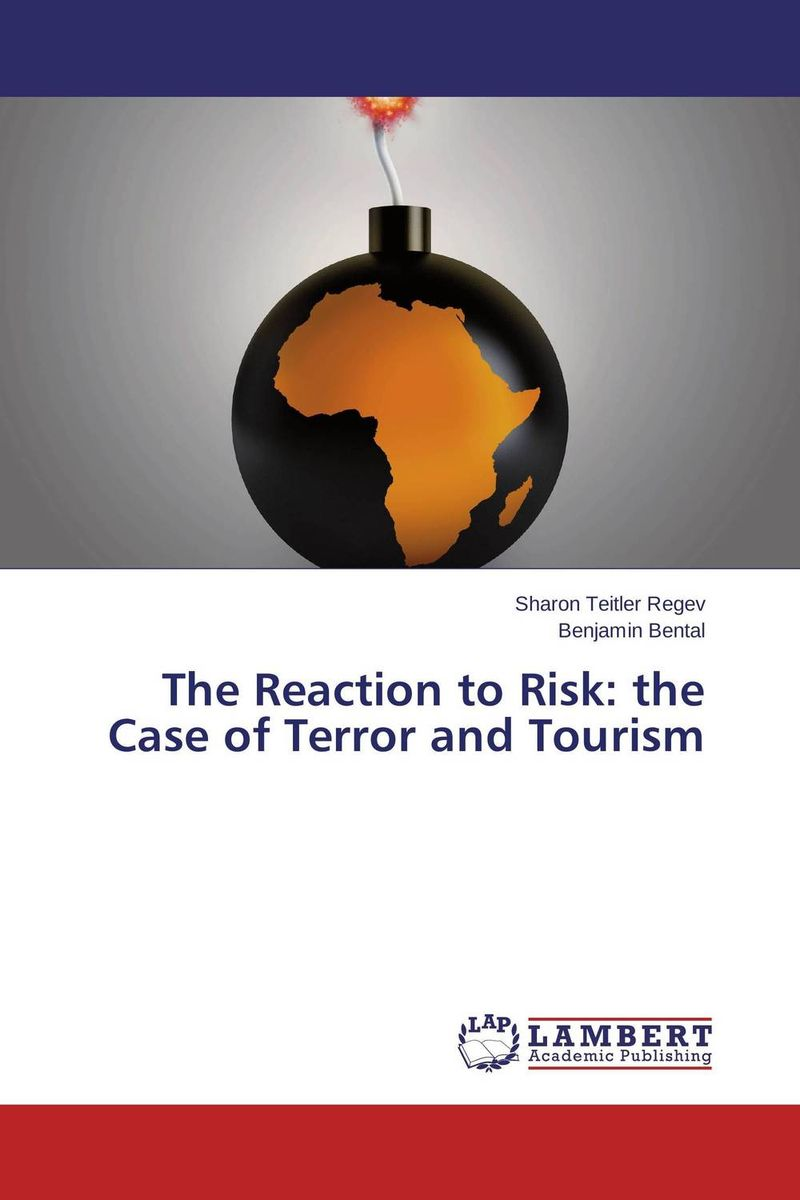 The Reaction to Risk: the Case of Terror and Tourism the terror presidency – law and judgement inside the bush administration
