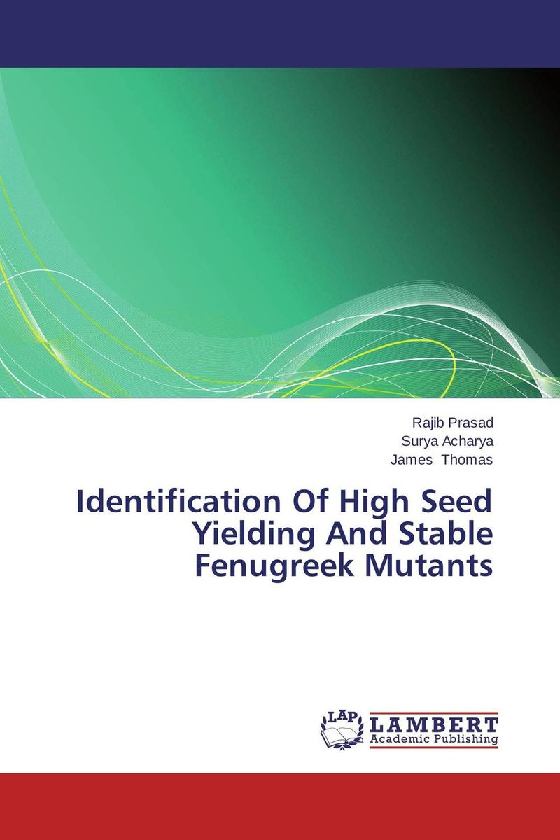 Identification Of High Seed Yielding And Stable Fenugreek Mutants seed dormancy and germination