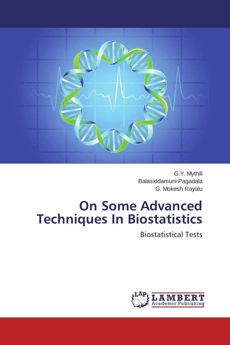 On Some Advanced Techniques In Biostatistics christos p kitsos cancer bioassays a statistical approach