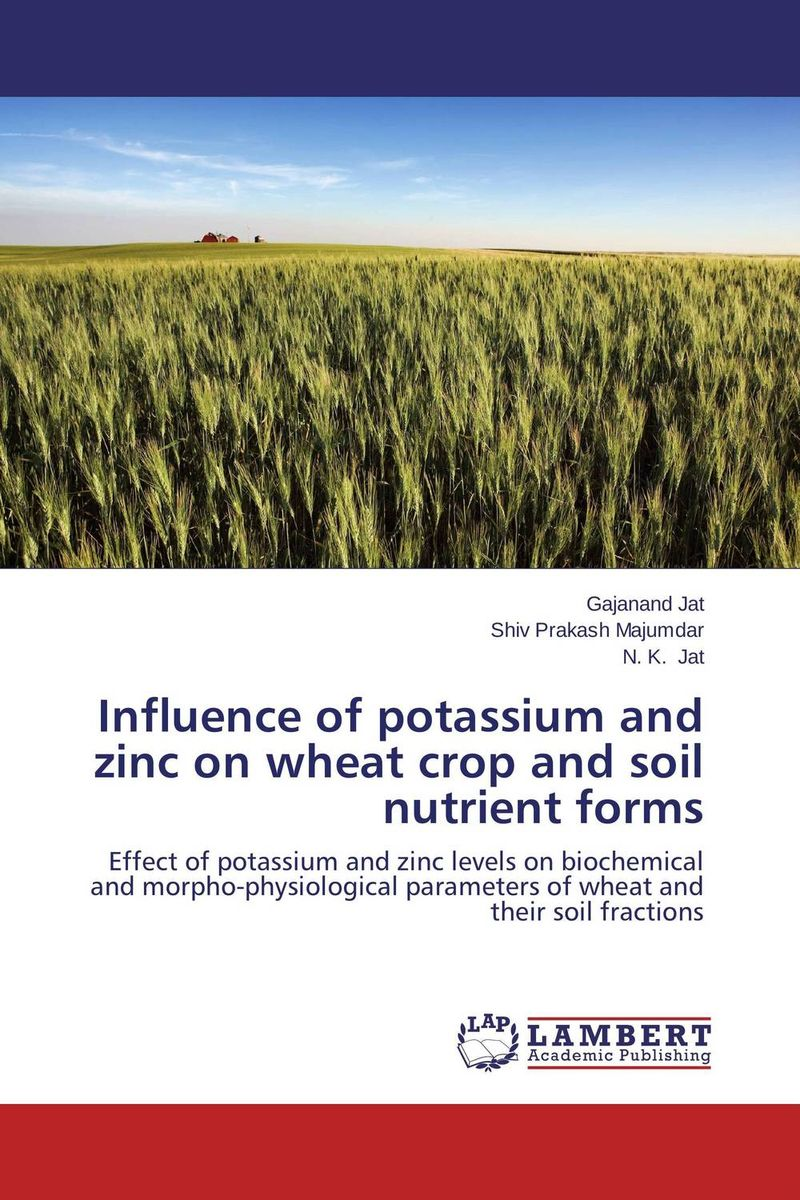 Influence of potassium and zinc on wheat crop and soil nutrient forms purnima sareen sundeep kumar and rakesh singh molecular and pathological characterization of slow rusting in wheat
