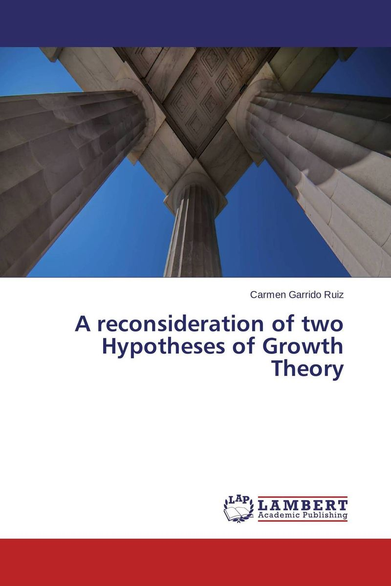 цены A reconsideration of two Hypotheses of Growth Theory