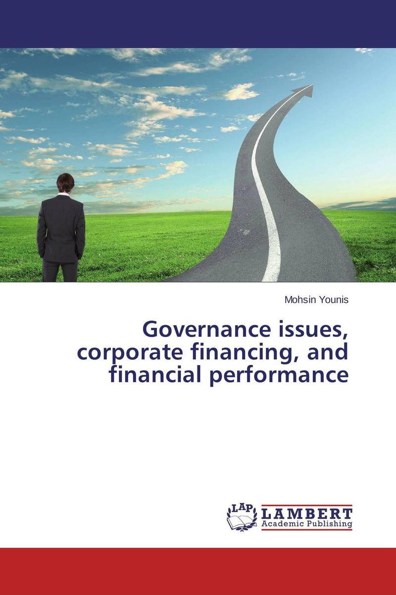 Governance issues, corporate financing, and financial performance corporate governance audit quality and opportunistic earnings