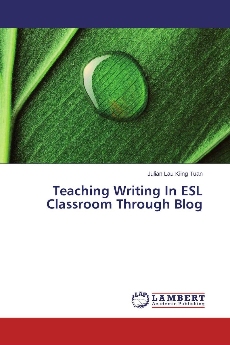 Teaching Writing In ESL Classroom Through Blog blog