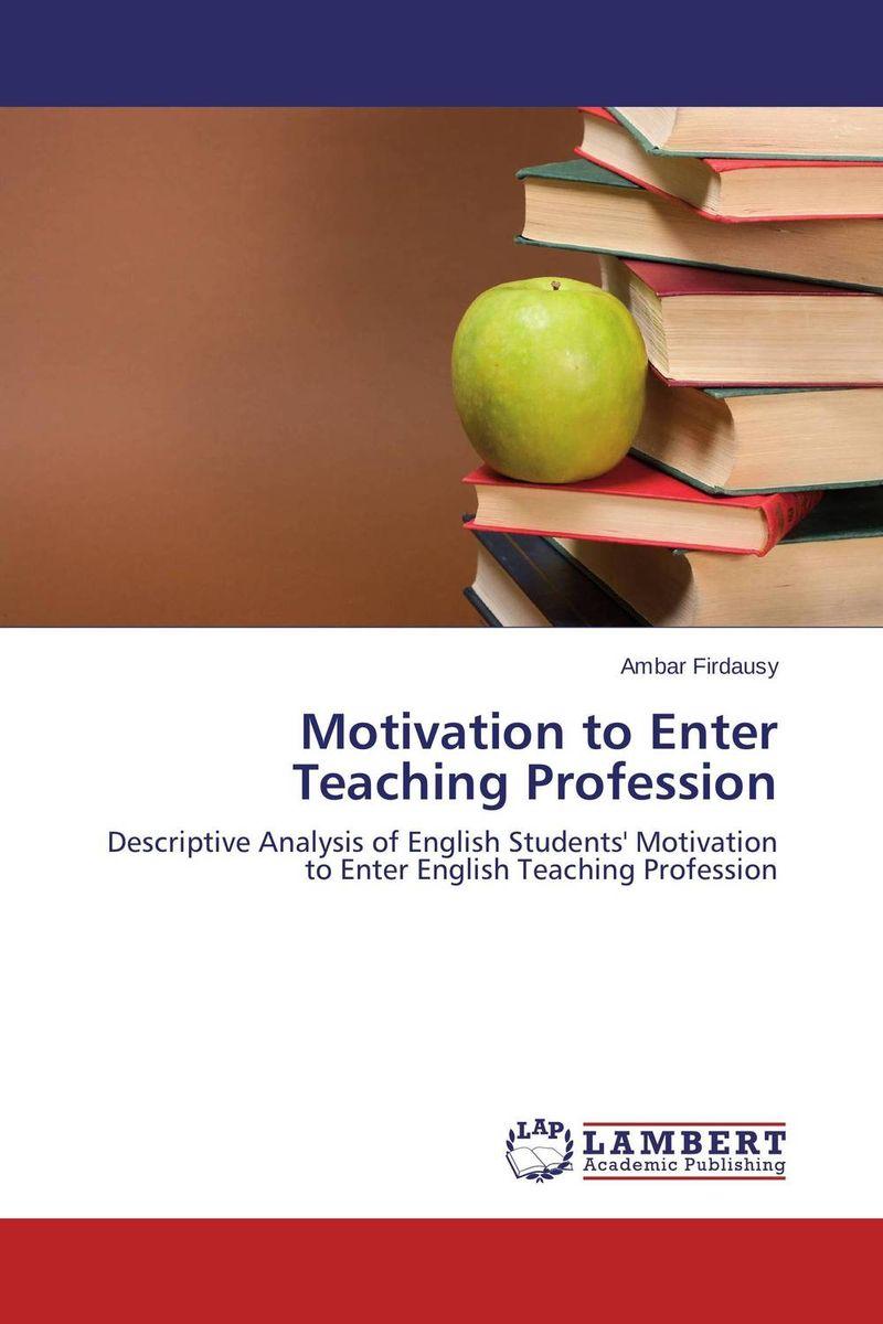 Motivation to Enter Teaching Profession