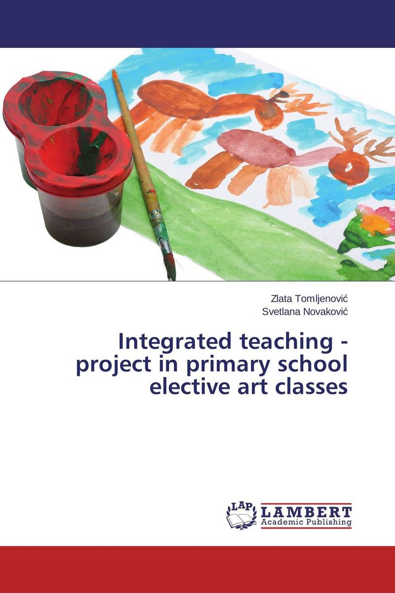 Integrated teaching - project in primary school elective art classes integrated approach to teaching of english