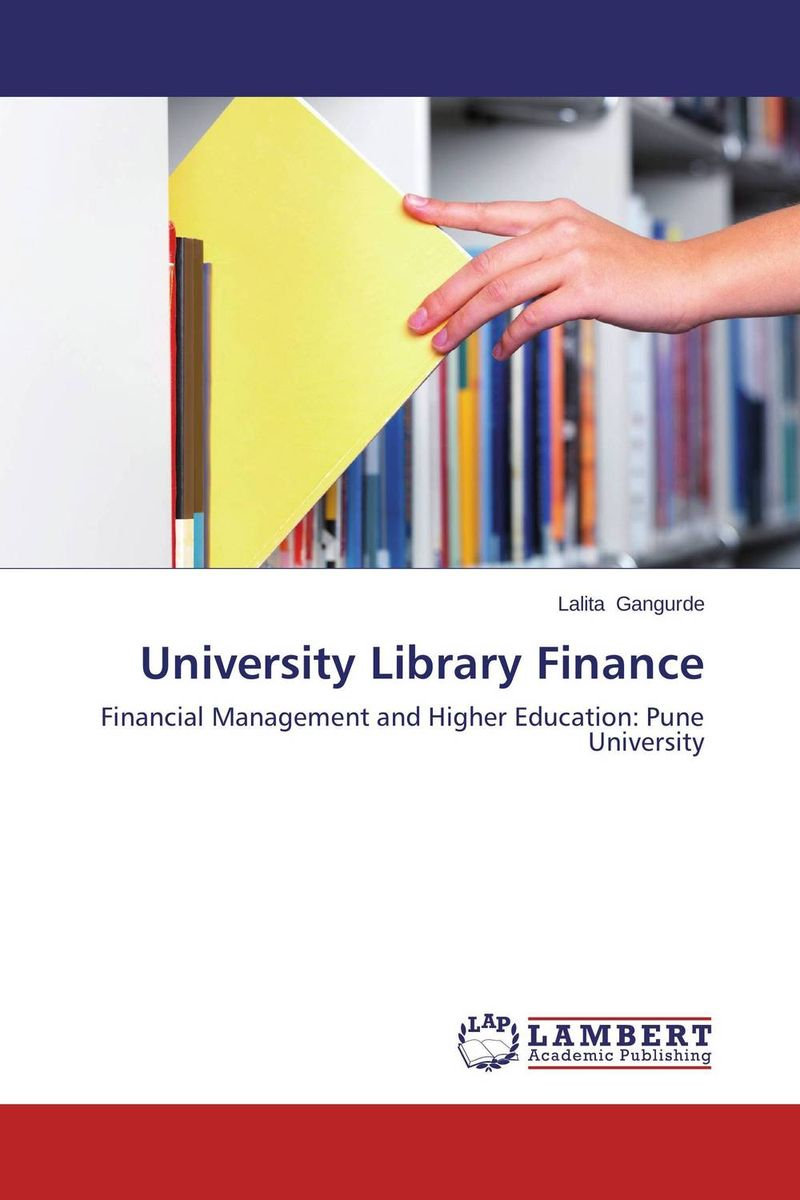 University Library Finance establishment management and organization of university libraries