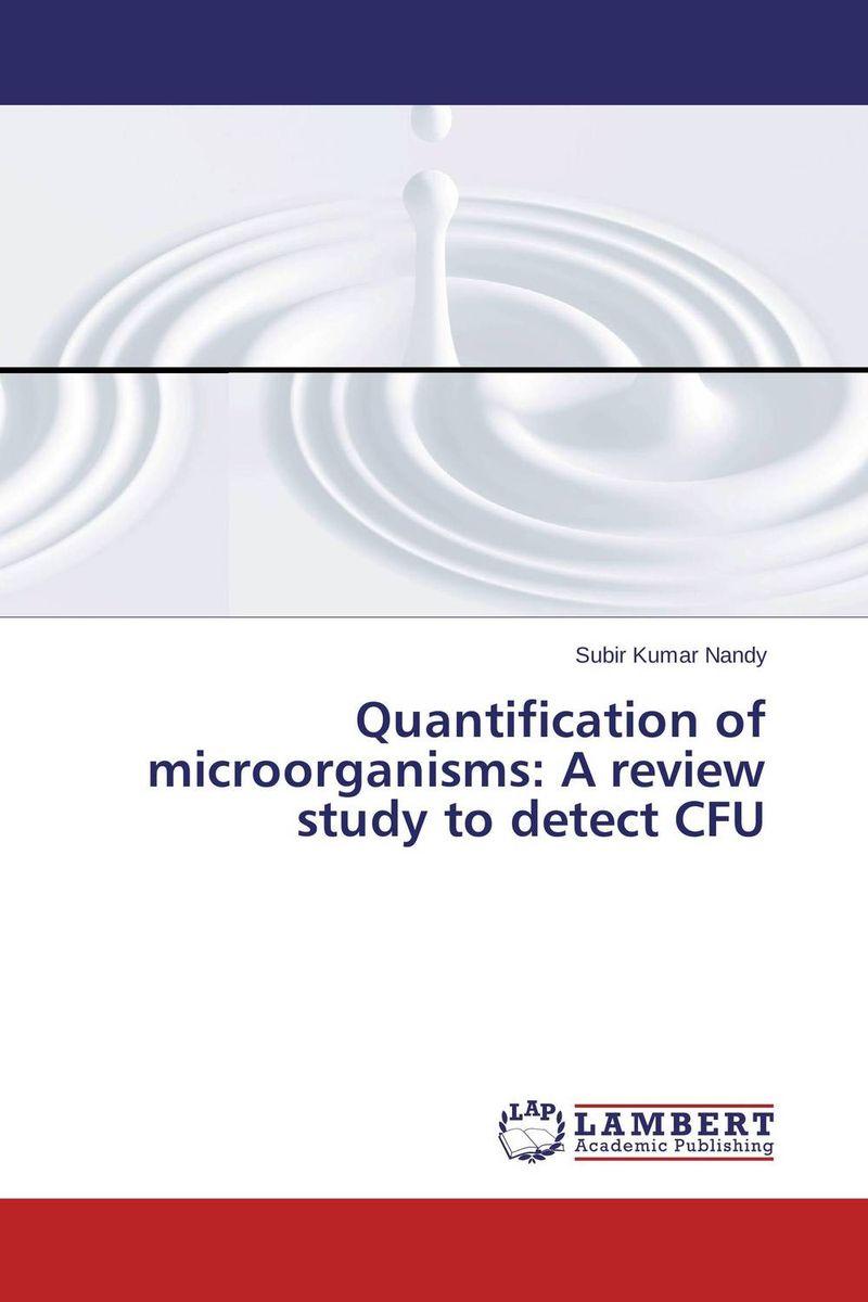 Quantification of microorganisms: A review study to detect CFU subir kumar nandy quantification of microorganisms a review study to detect cfu