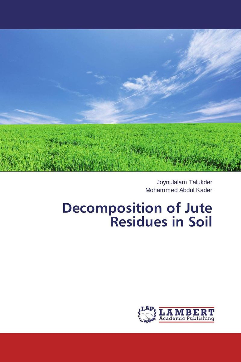 Decomposition of Jute Residues in Soil amal owis and yasser el tahlawy residues and wastes biomass in egypt