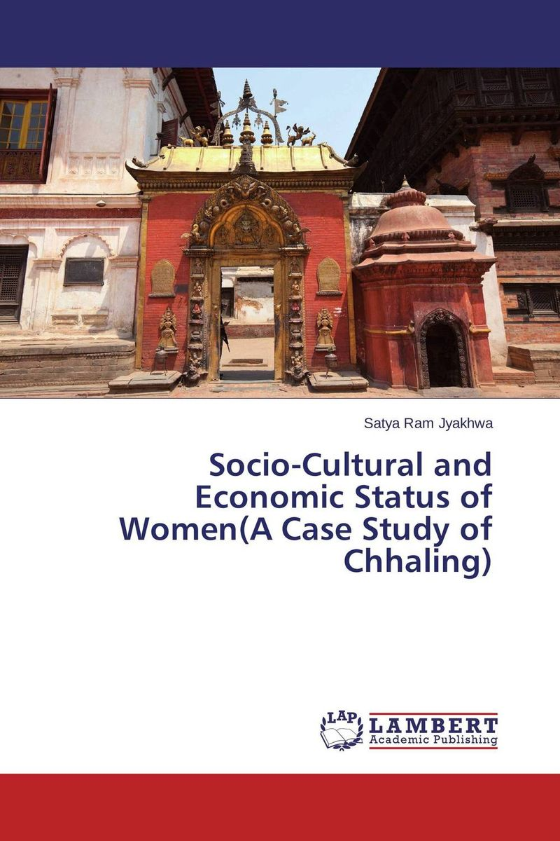 Socio-Cultural and Economic Status of Women(A Case Study of Chhaling) economic methodology