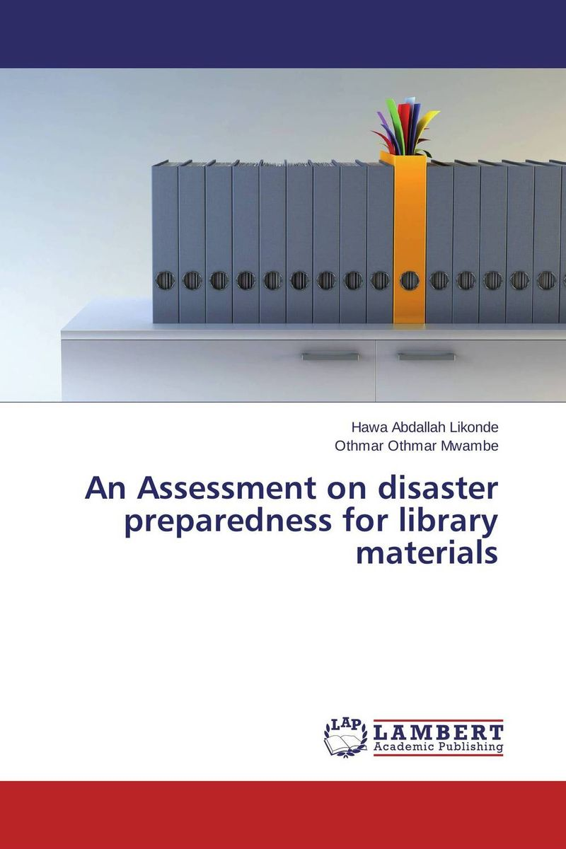 An Assessment on disaster preparedness for library materials ballis stacey recipe for disaster