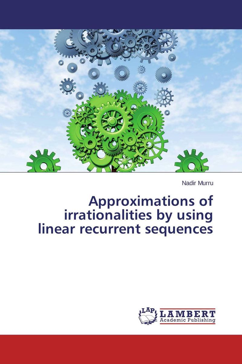 Approximations of irrationalities by using linear recurrent sequences
