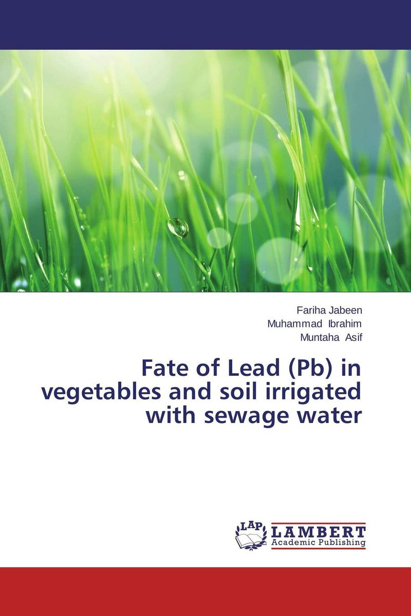 Fate of Lead (Pb) in vegetables and soil irrigated with sewage water bride of the water god v 3