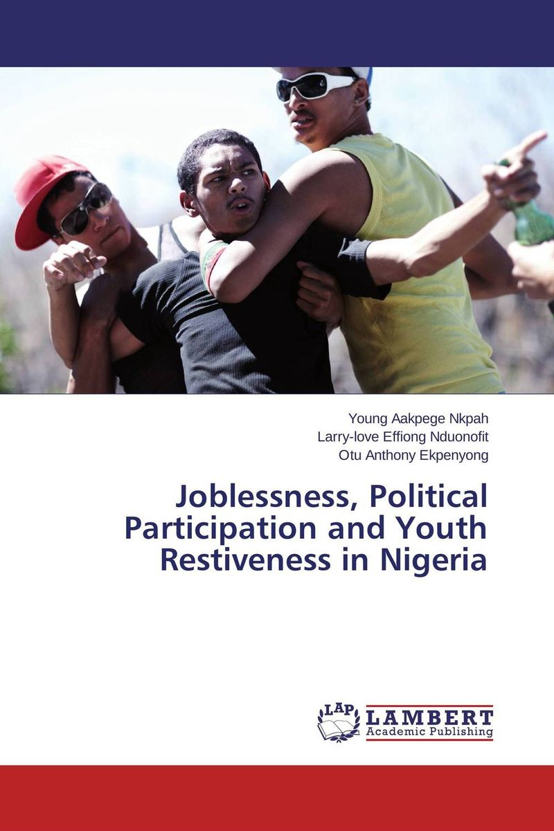 Joblessness, Political Participation and Youth   Restiveness in Nigeria political participation in britain