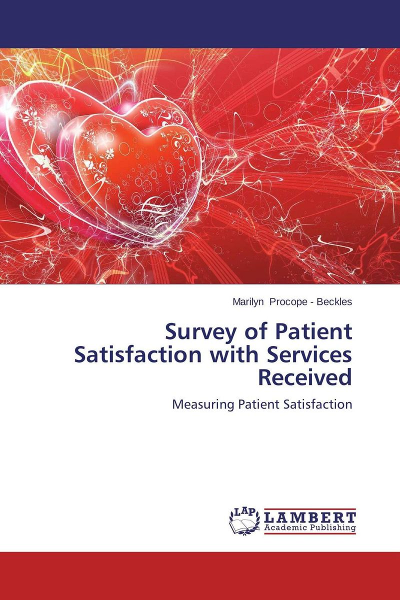 Survey of Patient Satisfaction with Services Received john hammergren skin in the game how putting yourself first today will revolutionize health care tomorrow