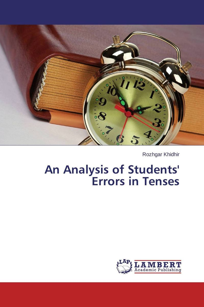 An Analysis of Students' Errors in Tenses ca of english future tenses and albanian correspondents