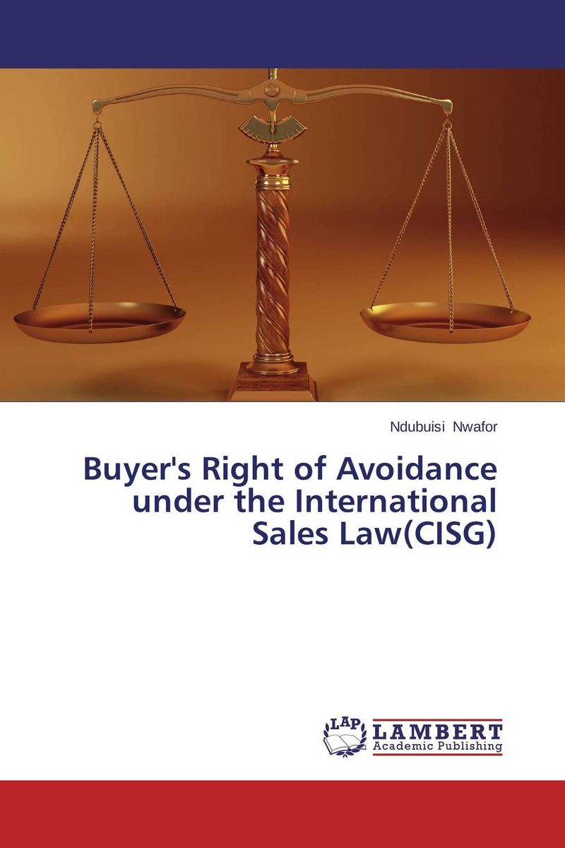 Buyer's Right of Avoidance under the International Sales Law(CISG) timothy sullivan t the collaborative sale solution selling in a buyer driven world