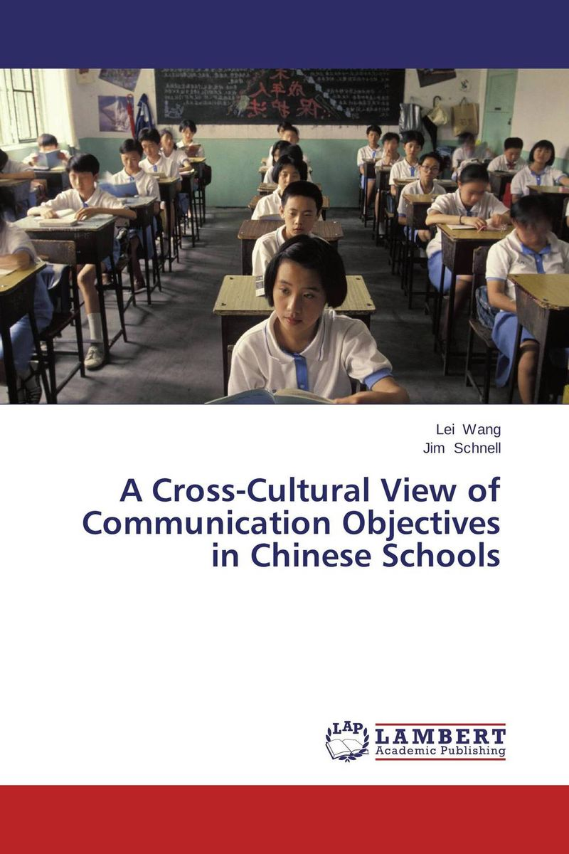 A Cross-Cultural View of Communication Objectives in Chinese Schools a cross cultural view of communication objectives in chinese schools