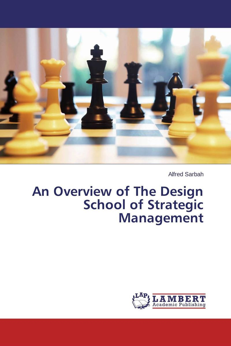 An Overview of The Design School of Strategic Management overview of web based business