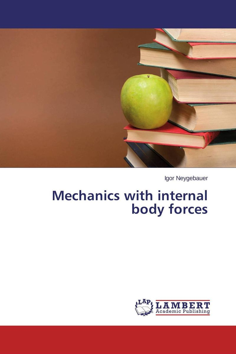 Mechanics with internal body forces the body book
