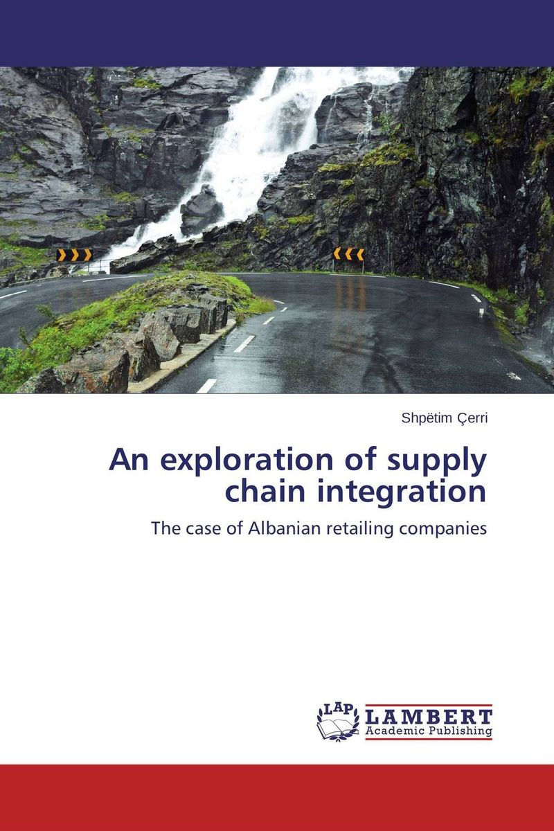An exploration of supply chain integration supply chain managemet