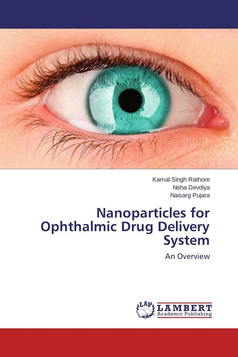 Nanoparticles for Ophthalmic Drug Delivery System atamjit singh pal paramjit kaur khinda and amarjit singh gill local drug delivery from concept to clinical applications