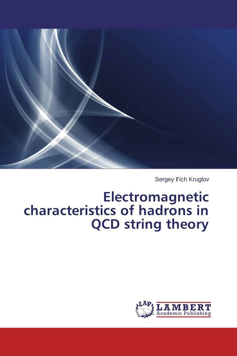 Electromagnetic characteristics of hadrons in QCD string theory arindam ghosh hazra studies on boundary conditions and noncommutativity in string theory