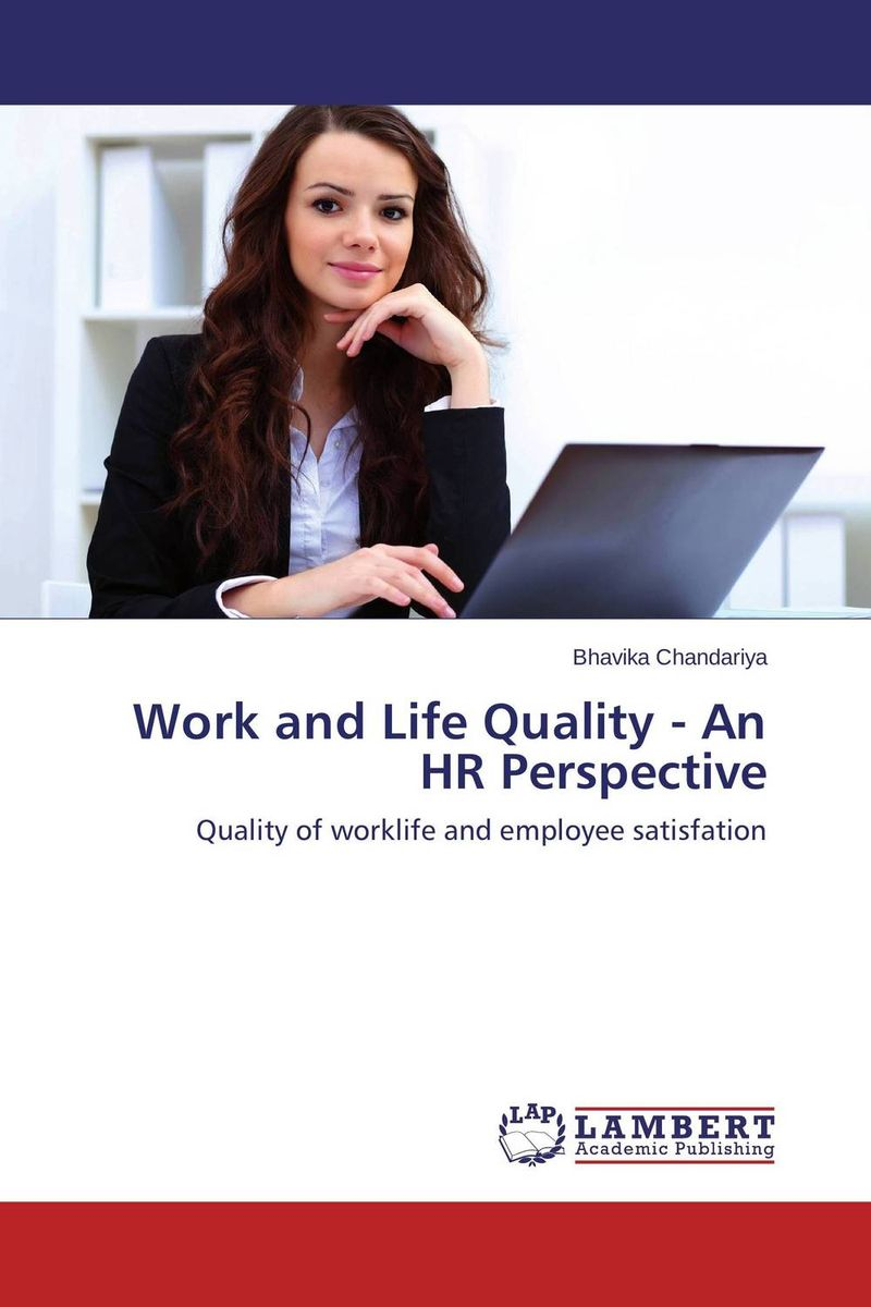Work and Life Quality - An HR Perspective paula boehme the perceptions of work life balance benefits