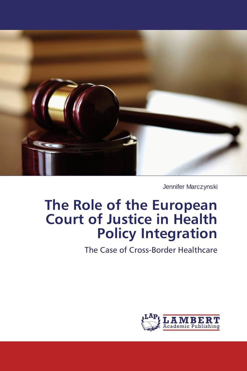 The Role of the European Court of Justice in Health Policy Integration environmental protection in india role of supreme court