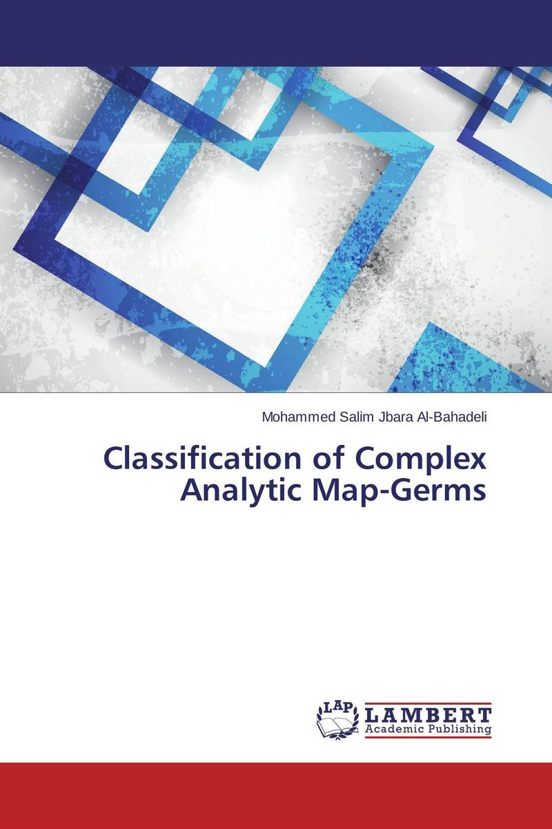 Classification of Complex Analytic Map-Germs c alexander london we give a squid a wedgie